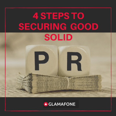 4 STEPS TO SECURE GOOD SOLID PR