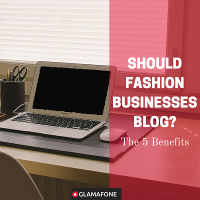 SHOULD FASHION BUSINESSES BLOG_